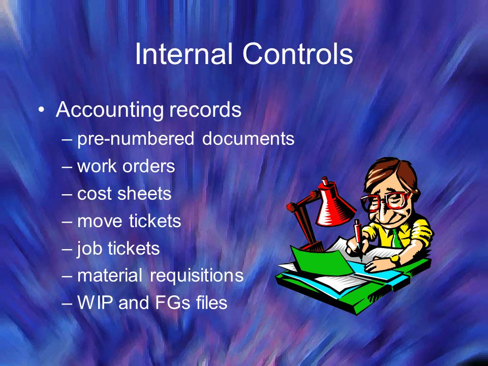 Internal Controls Accounting records pre-numbered documents