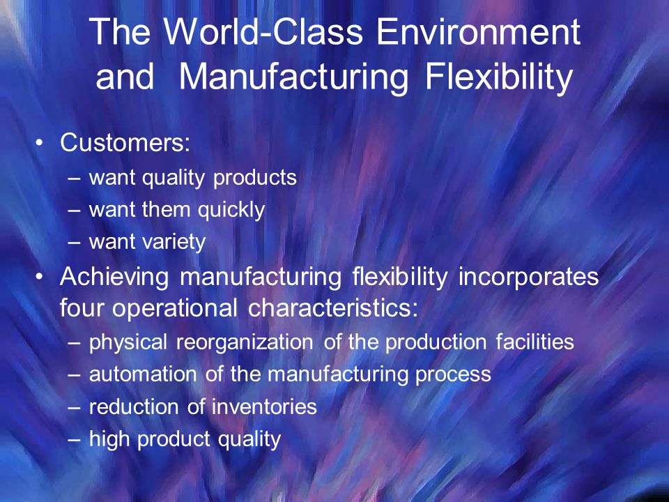 The World-Class Environment and Manufacturing Flexibility