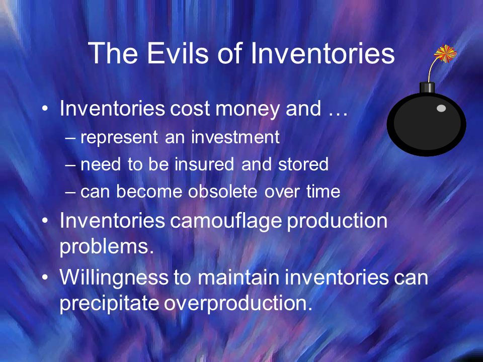 The Evils of Inventories