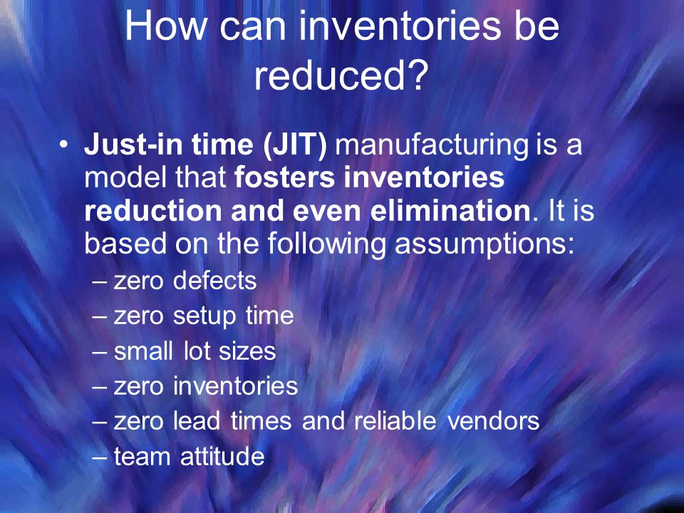 How can inventories be reduced
