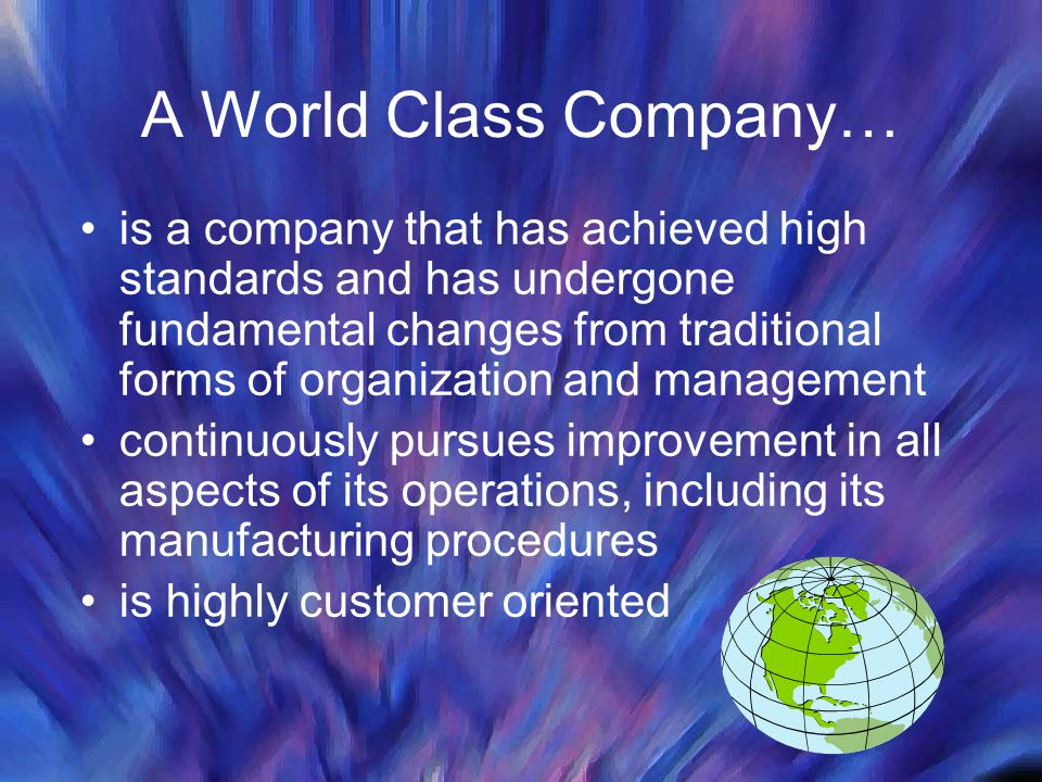 A World Class Company…