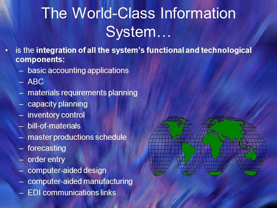 The World-Class Information System…