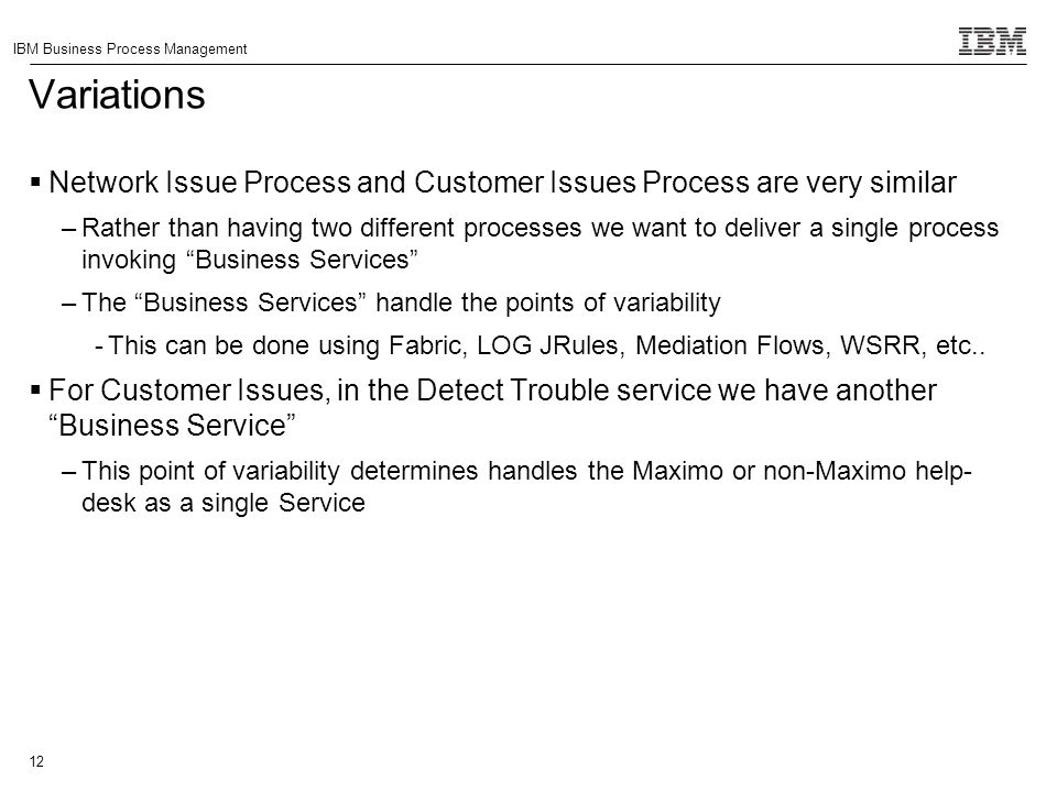 Variations Network Issue Process and Customer Issues Process are very similar.