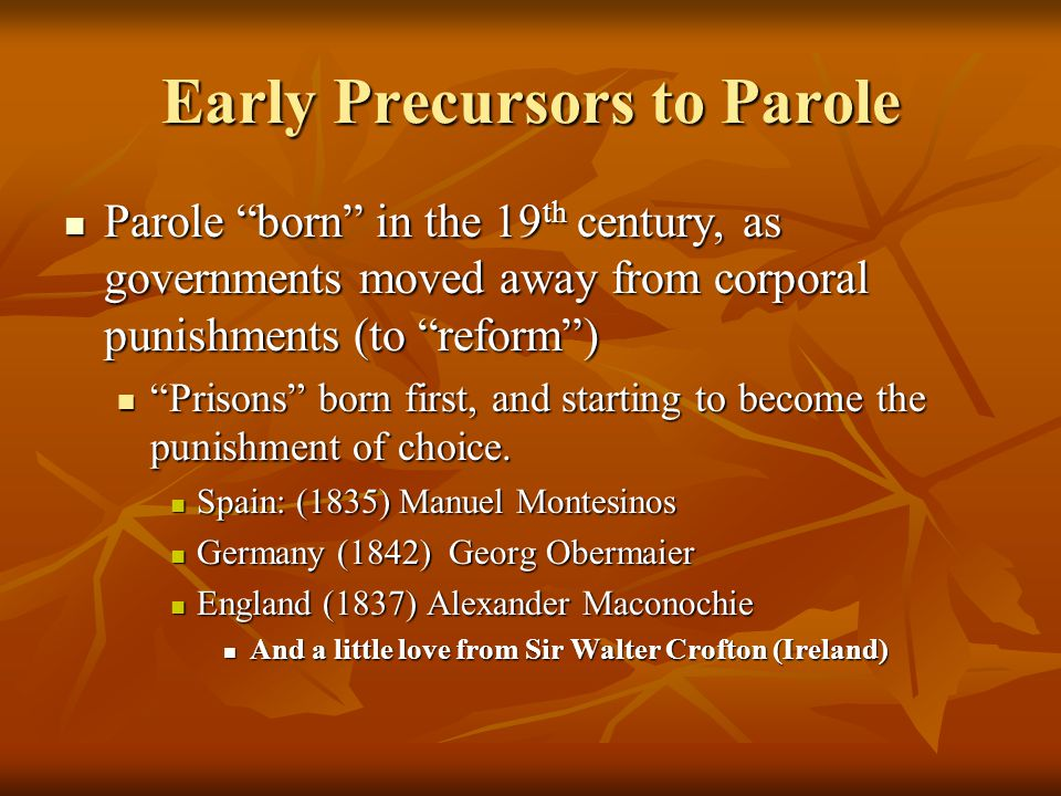 Early Precursors to Parole
