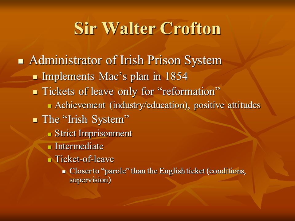 Sir Walter Crofton Administrator of Irish Prison System
