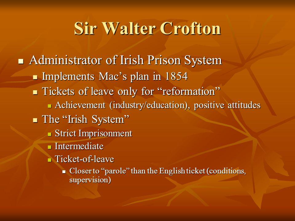 Sir Walter Crofton Administrator of Irish Prison System