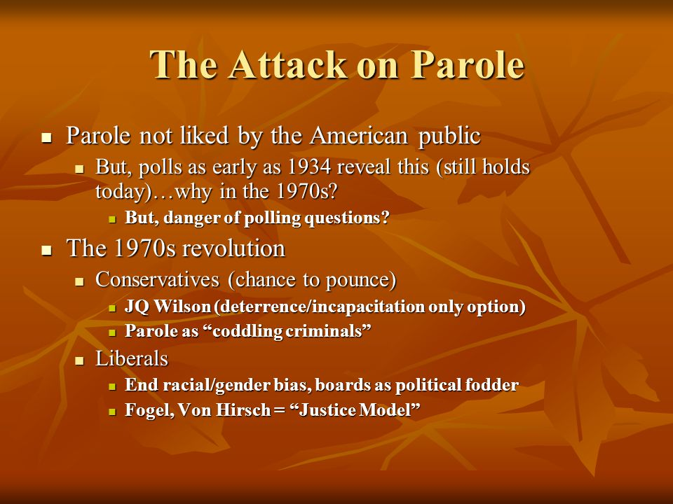 The Attack on Parole Parole not liked by the American public