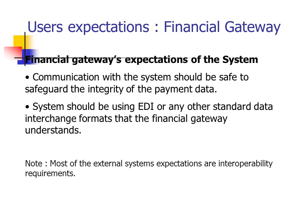 Users expectations : Financial Gateway