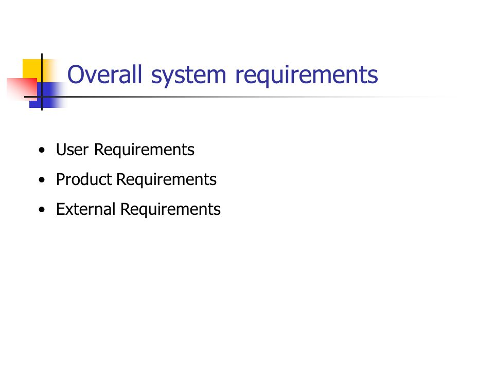 Overall system requirements