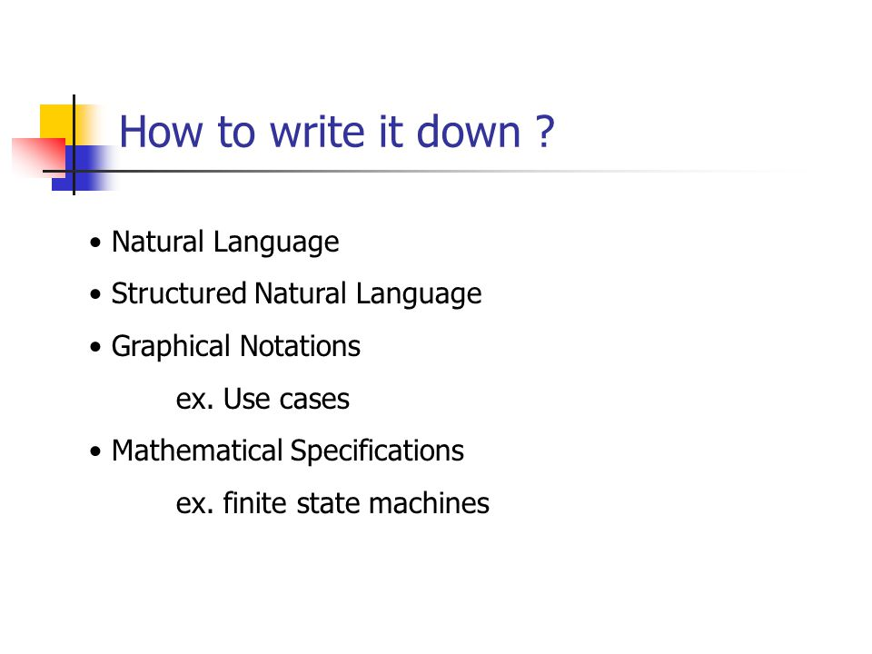 How to write it down Natural Language Structured Natural Language