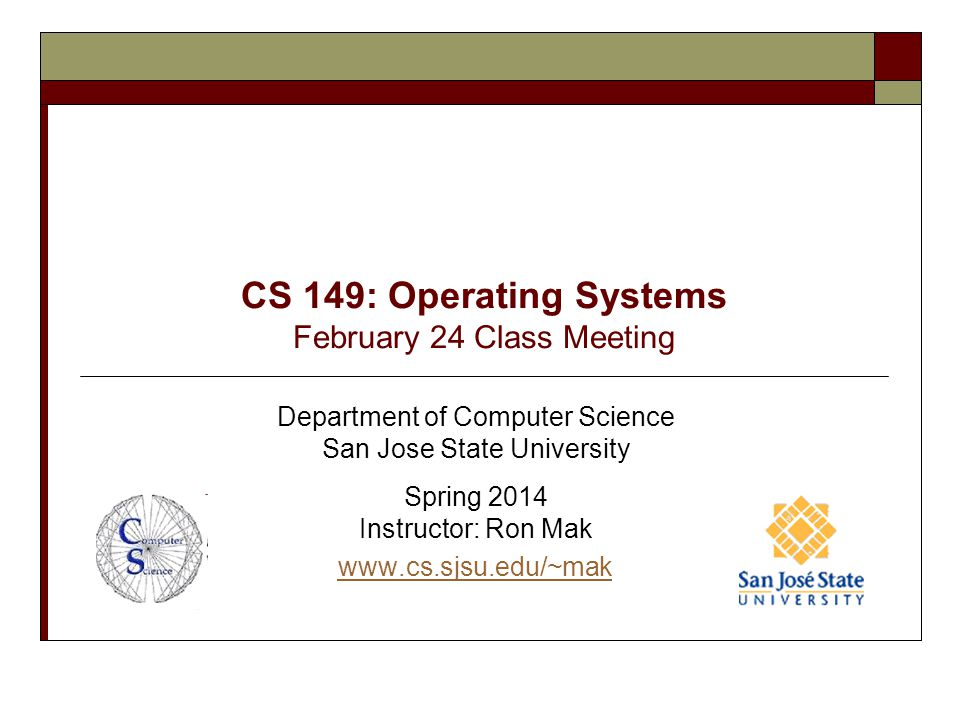CS 149: Operating Systems February 24 Class Meeting