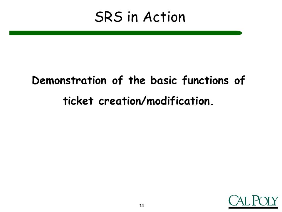 Demonstration of the basic functions of ticket creation/modification.