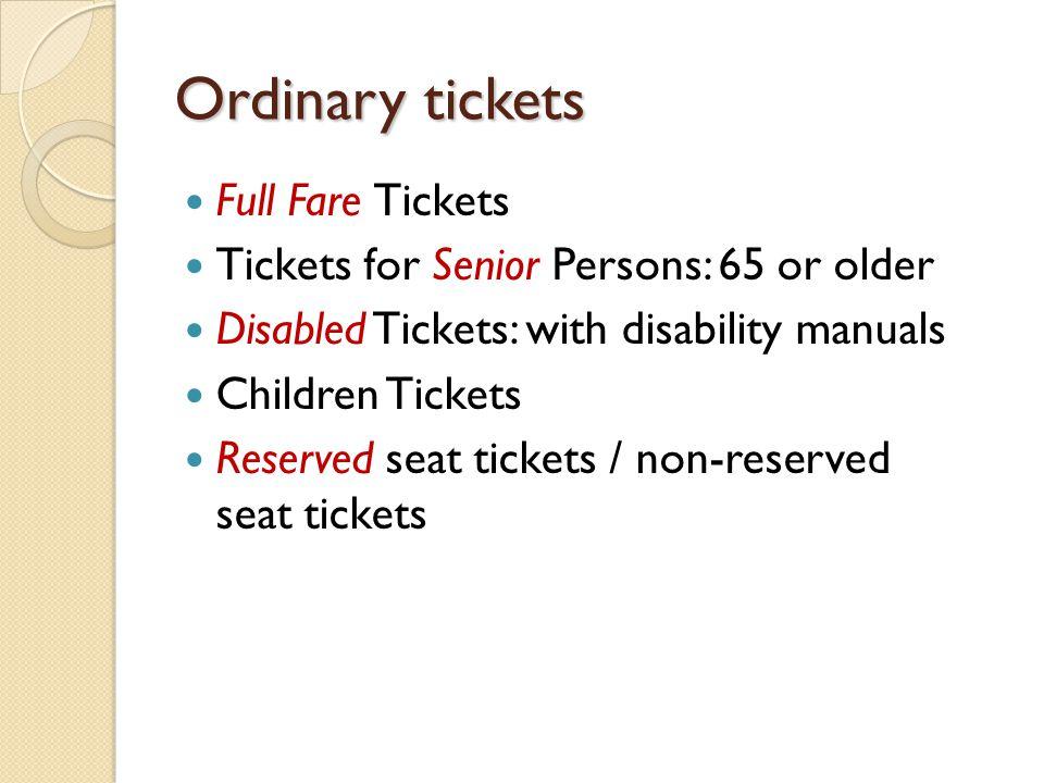 Ordinary tickets Full Fare Tickets