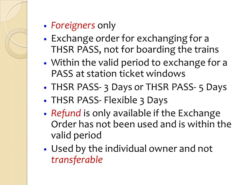 Foreigners only Exchange order for exchanging for a THSR PASS, not for boarding the trains.