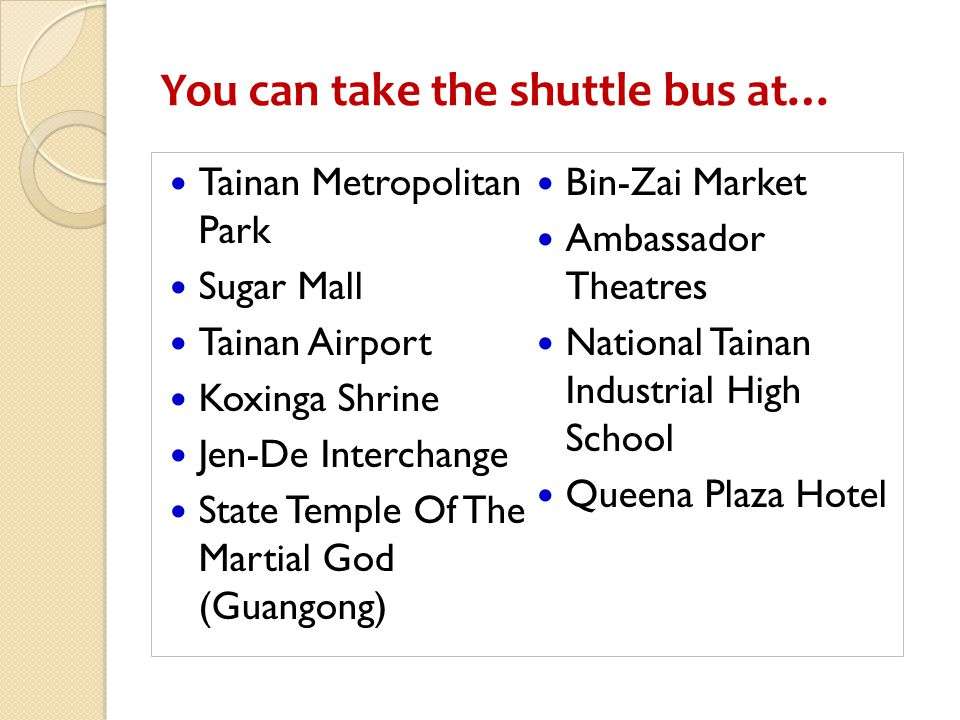 You can take the shuttle bus at…