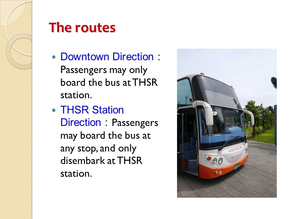 The routes Downtown Direction: Passengers may only board the bus at THSR station.