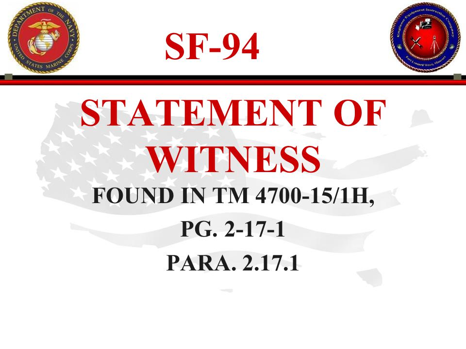 SF-94 STATEMENT OF WITNESS FOUND IN TM 4700-15/1H, PG. 2-17-1