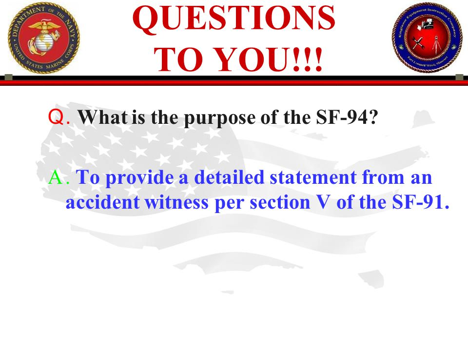 QUESTIONS TO YOU!!! . What is the purpose of the SF-94