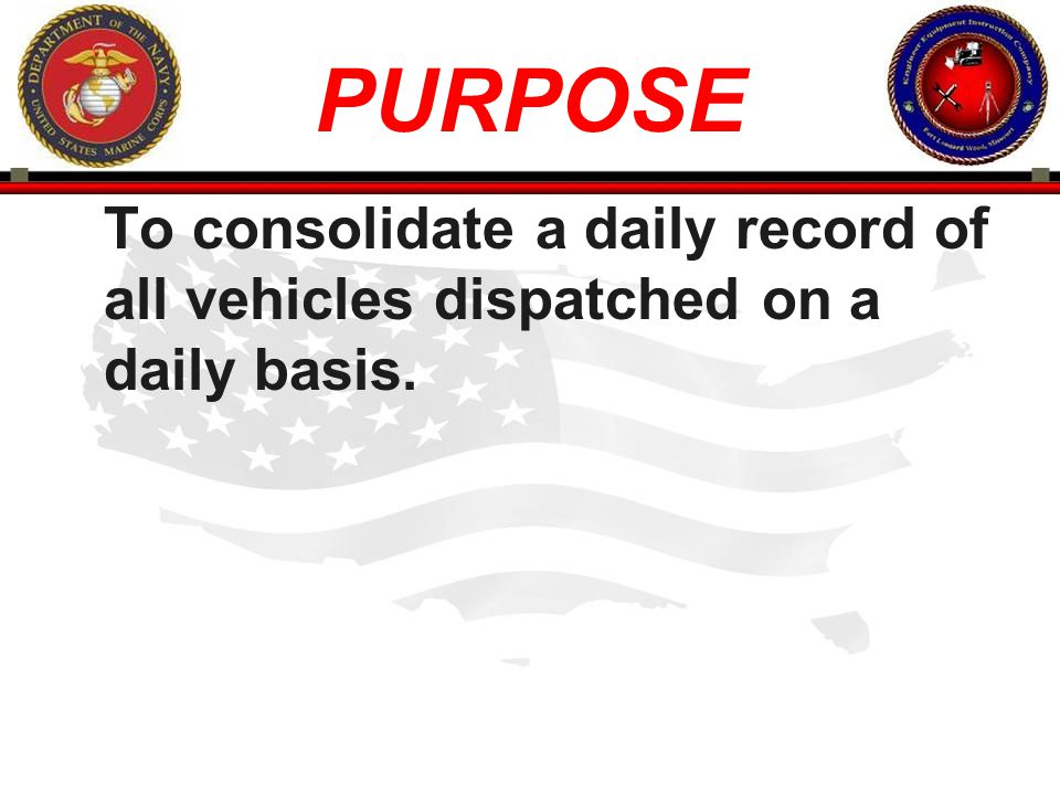 PURPOSE To consolidate a daily record of all vehicles dispatched on a daily basis.