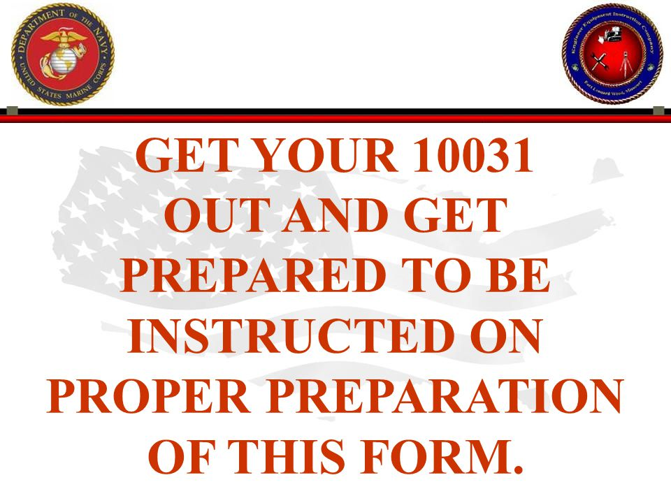 GET YOUR OUT AND GET PREPARED TO BE INSTRUCTED ON PROPER PREPARATION OF THIS FORM.