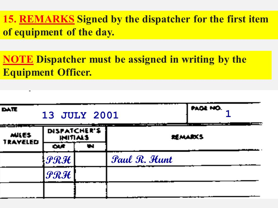 15. REMARKS Signed by the dispatcher for the first item of equipment of the day.