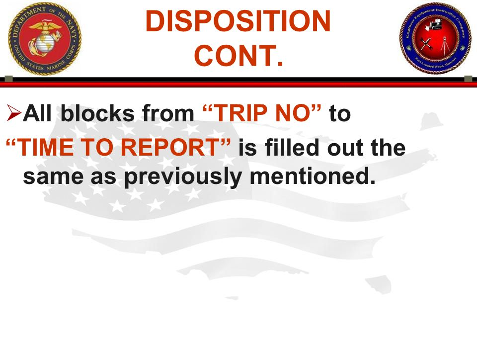 DISPOSITION CONT. All blocks from TRIP NO to