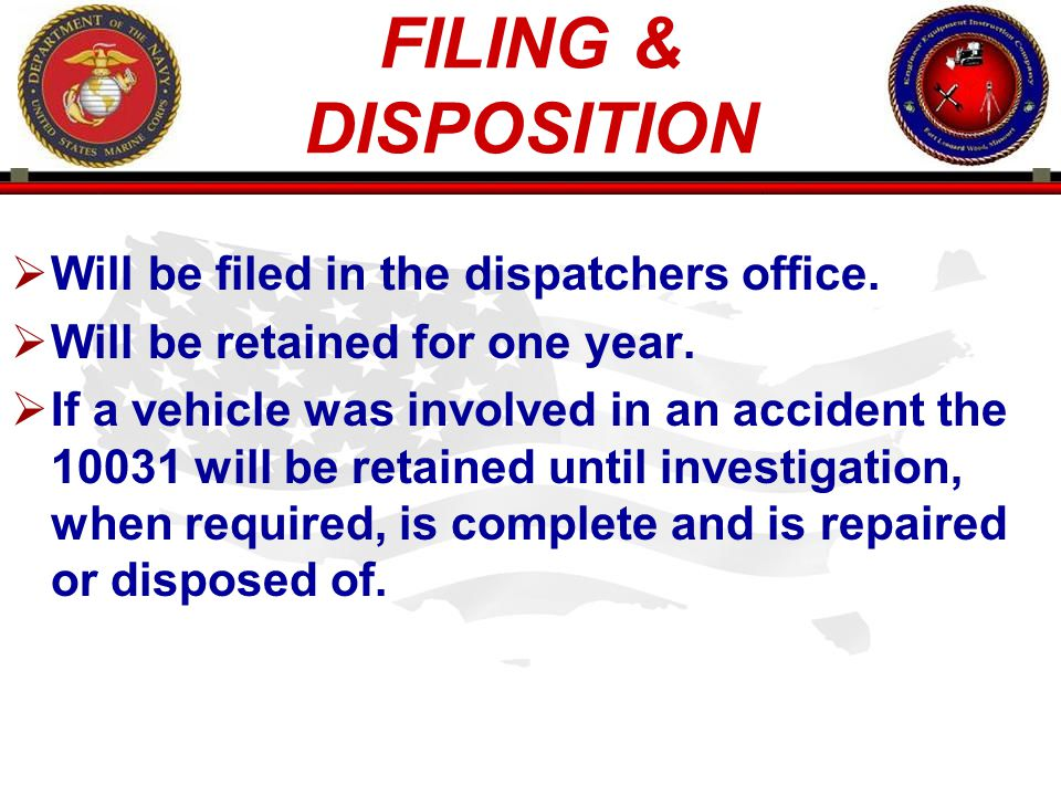 FILING & DISPOSITION Will be filed in the dispatchers office.