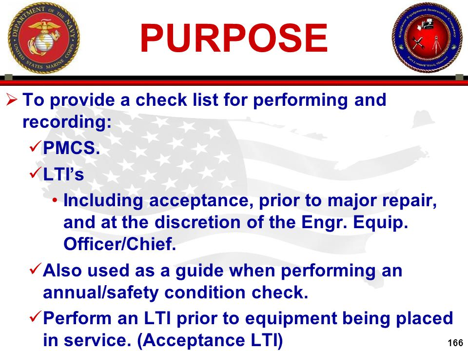 PURPOSE To provide a check list for performing and recording: PMCS.
