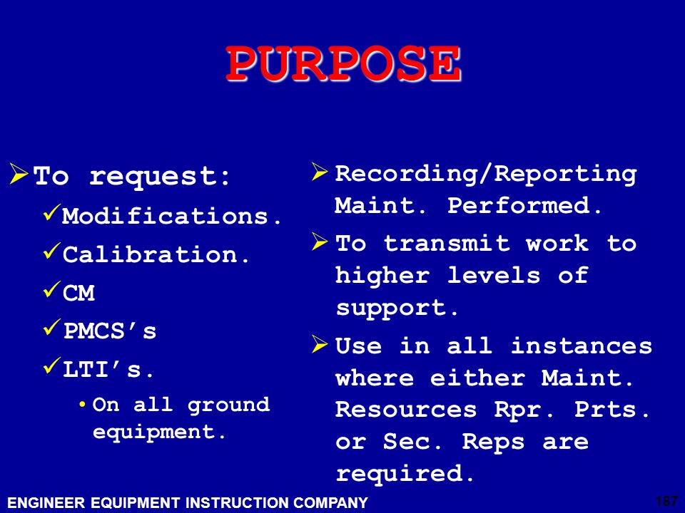 PURPOSE To request: Recording/Reporting Maint. Performed.