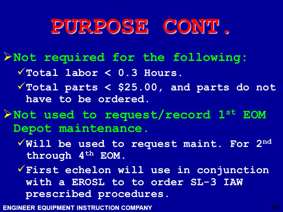 PURPOSE CONT. Not required for the following: