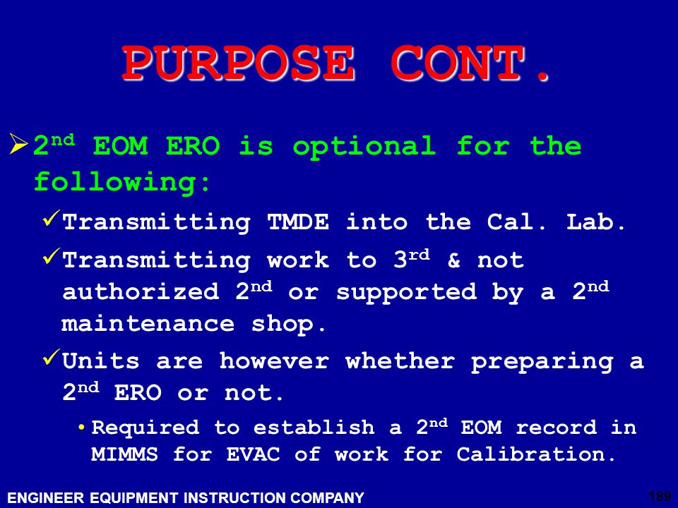 PURPOSE CONT. 2nd EOM ERO is optional for the following: