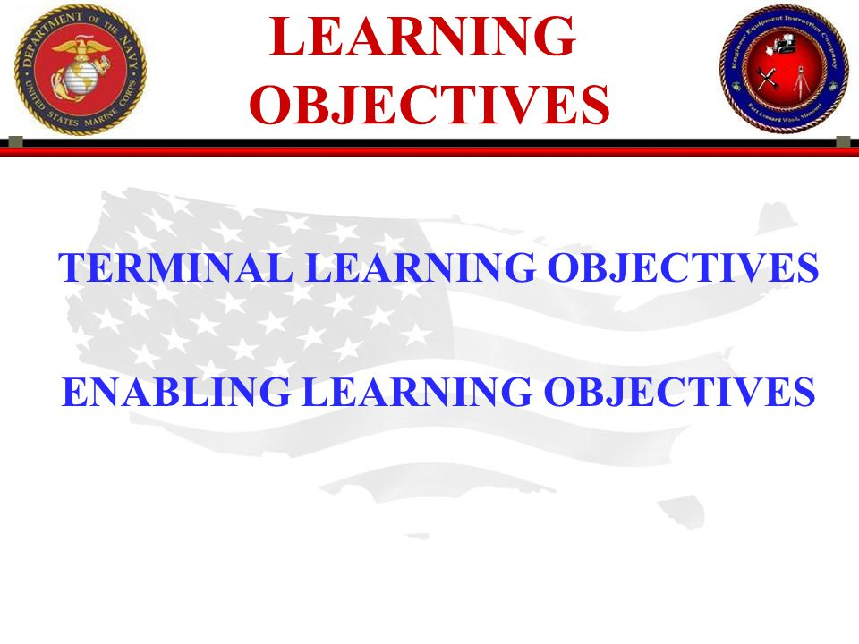 TERMINAL LEARNING OBJECTIVES ENABLING LEARNING OBJECTIVES