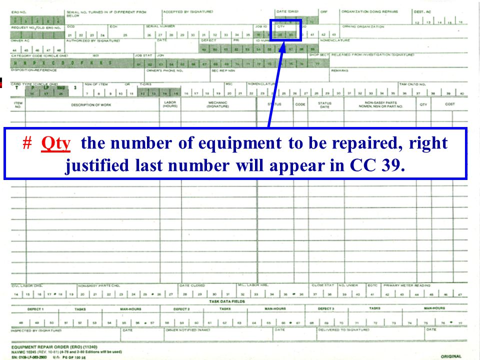 # Qty the number of equipment to be repaired, right justified last number will appear in CC 39.