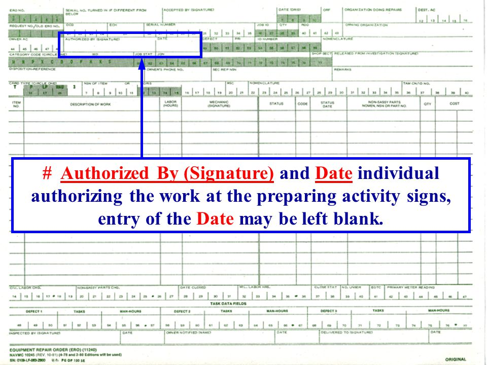 # Authorized By (Signature) and Date individual authorizing the work at the preparing activity signs, entry of the Date may be left blank.