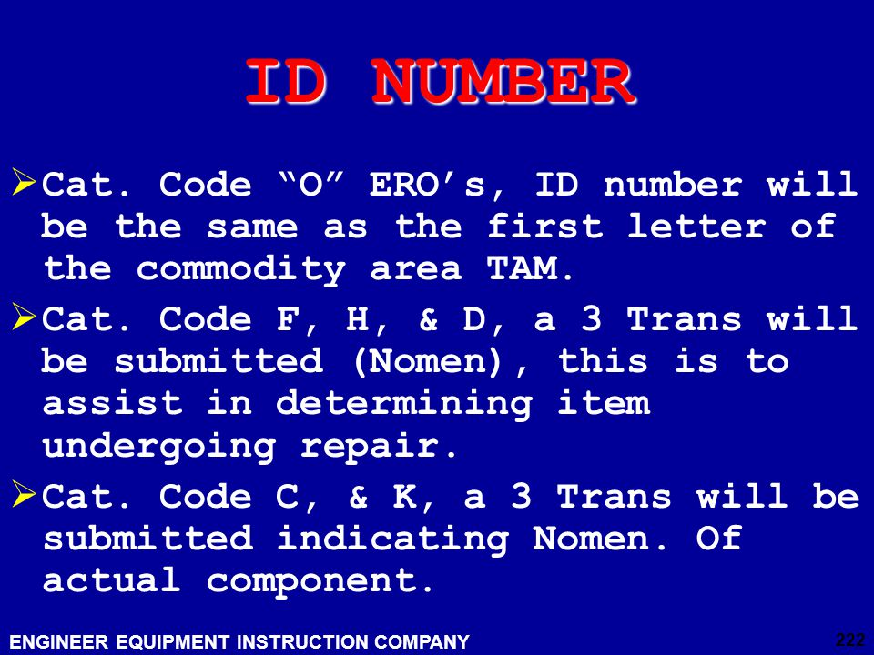 ID NUMBER Cat. Code O ERO's, ID number will be the same as the first letter of the commodity area TAM.