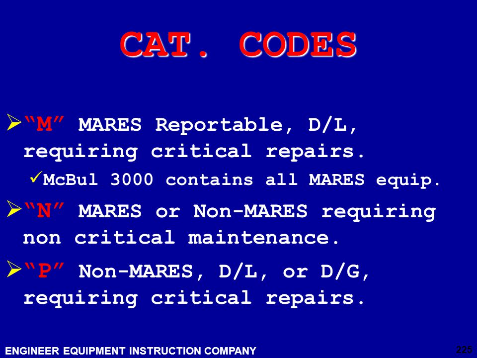 CAT. CODES M MARES Reportable, D/L, requiring critical repairs.