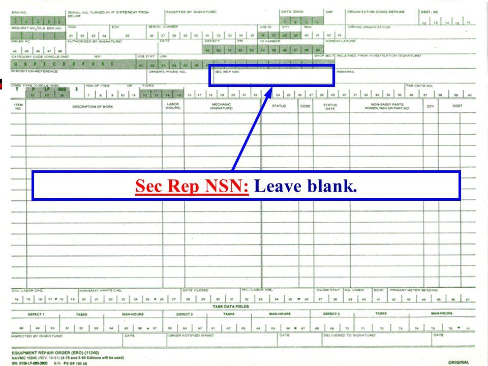 Sec Rep NSN: Leave blank.