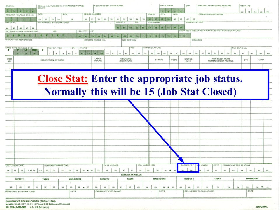Close Stat: Enter the appropriate job status