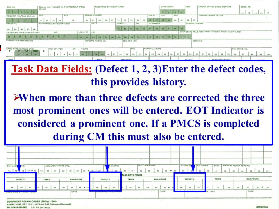 Task Data Fields: (Defect 1, 2, 3)Enter the defect codes, this provides history.