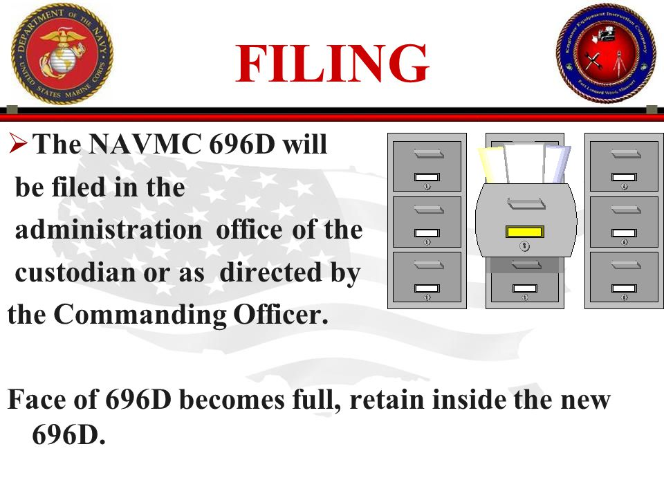 FILING The NAVMC 696D will be filed in the