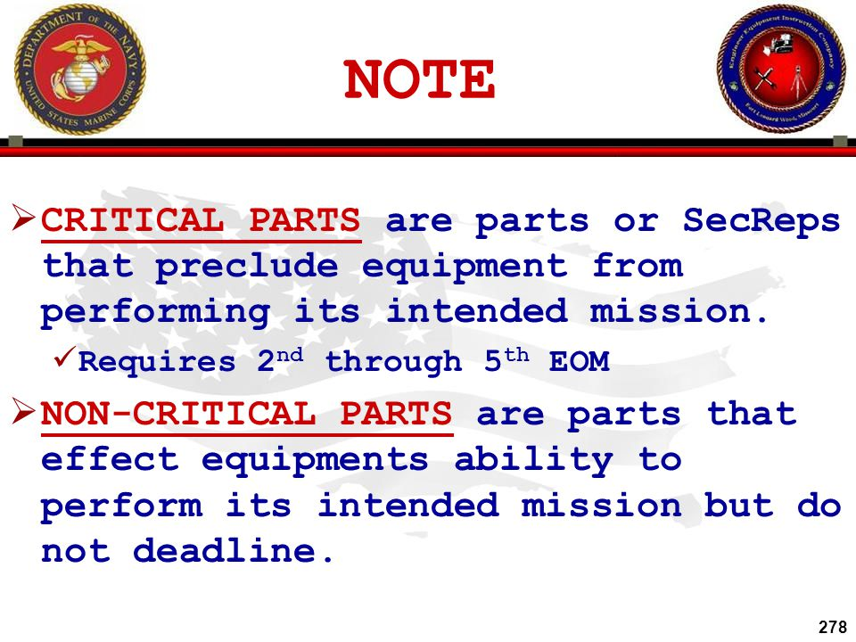 NOTE CRITICAL PARTS are parts or SecReps that preclude equipment from performing its intended mission.