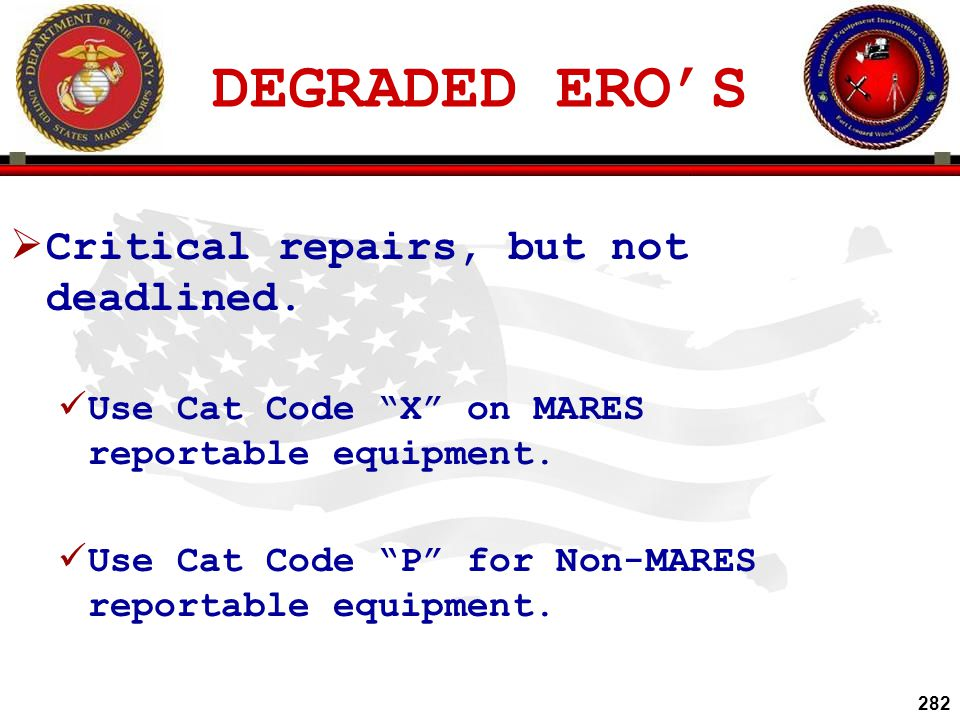 DEGRADED ERO'S Critical repairs, but not deadlined.