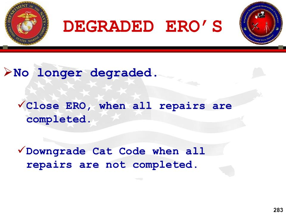 DEGRADED ERO'S No longer degraded.