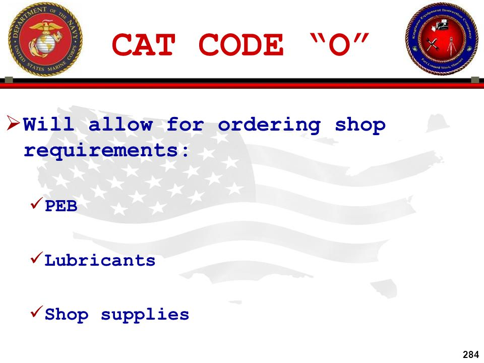 CAT CODE O Will allow for ordering shop requirements: PEB Lubricants