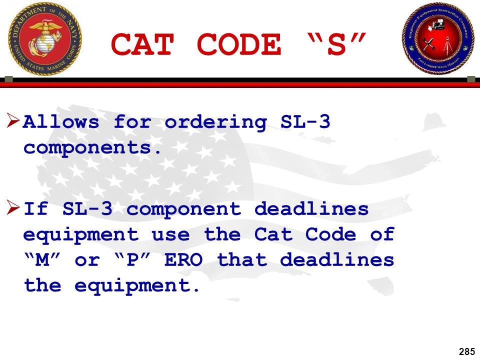 CAT CODE S Allows for ordering SL-3 components.