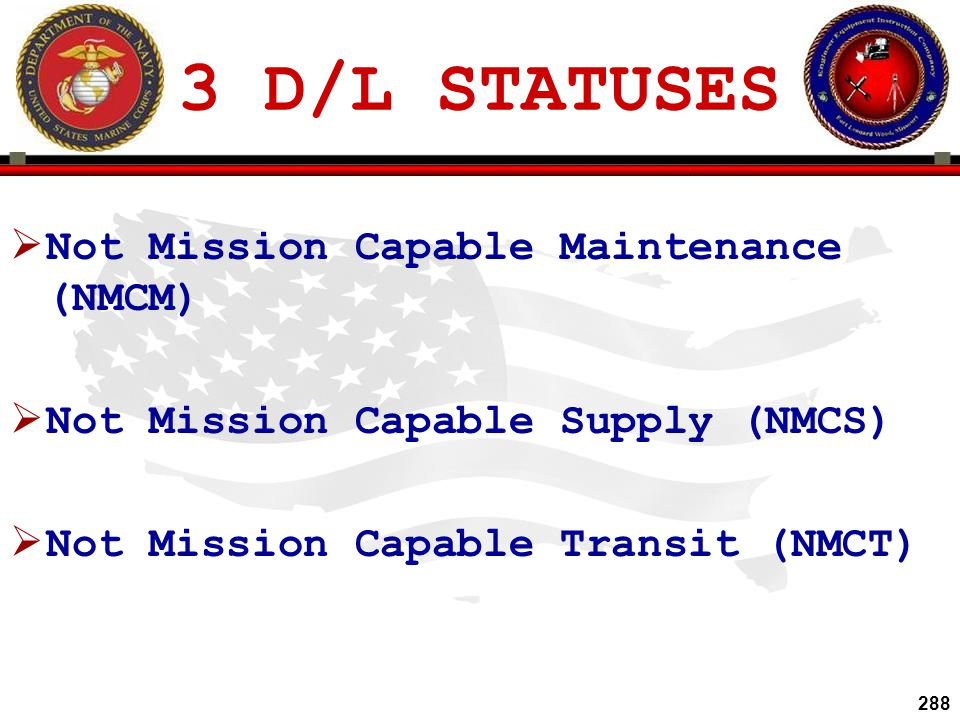 3 D/L STATUSES Not Mission Capable Maintenance (NMCM)