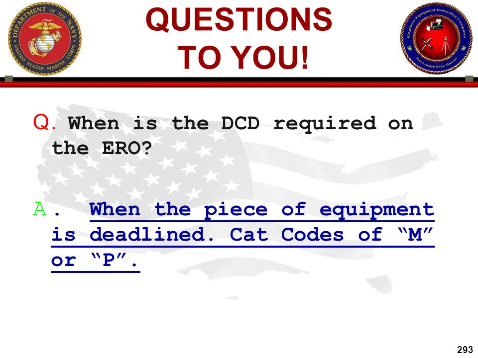 QUESTIONS TO YOU! . When is the DCD required on the ERO