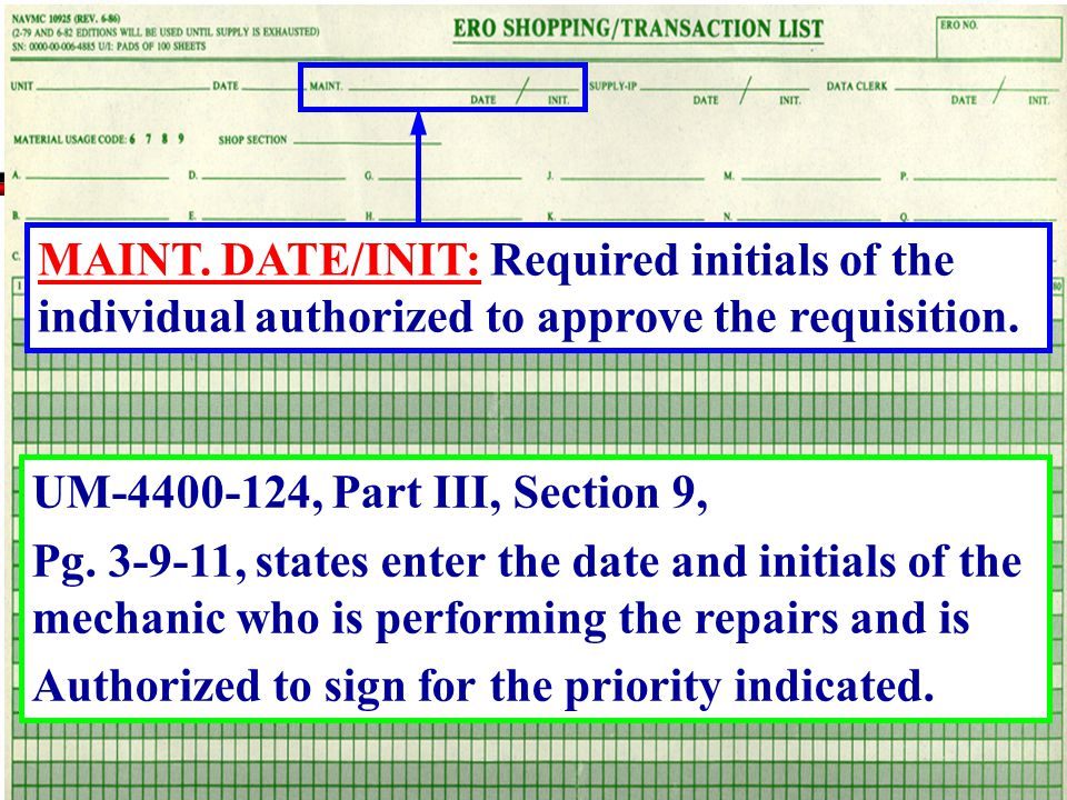 MAINT. DATE/INIT: Required initials of the individual authorized to approve the requisition.