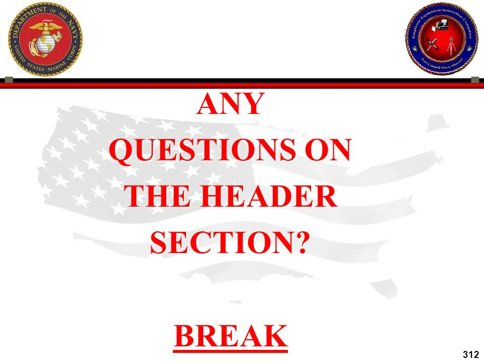 ANY QUESTIONS ON THE HEADER SECTION BREAK