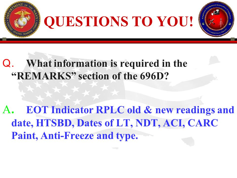 QUESTIONS TO YOU! . What information is required in the REMARKS section of the 696D